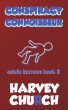 Conspiracy Connoisseur: A Funny Mystery Series Featuring Amateur Sleuth Edwin Burrows (Edwin Burrows Mystery Book 3) by Harvey Church
