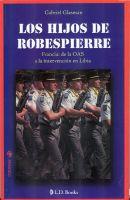Gabriel Glasman - Los hijos de Robespierre. Francia: de la OAS a la intervención en Libia