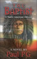 "Paul PG - The Baptist ""A Native American Odyssey"""