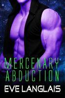 Eve Langlais - Mercenary Abduction