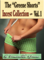 "Esmeralda Greene - The ""Greene Shorts"" Incest Collection; Volume 1"