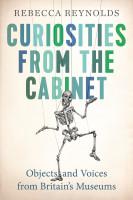Curiosities from the Cabinet: Objects and Voices from Britain's Museums