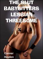Conner Hayden - The Slut Babysitter's Lesbian Threesome