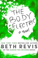 Beth Revis - The Body Electric