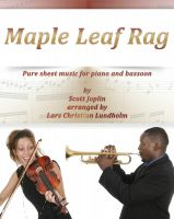 Pure Sheet Music - Maple Leaf Rag Pure sheet music for piano and bassoon by Scott Joplin arranged by Lars Christian Lundholm