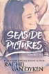 The Seaside Pictures Boxed Set 1-3 by Rachel Van Dyken
