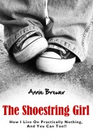 Annie Jean Brewer - The Shoestring Girl: How I Live on Practically Nothing and You Can Too