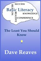 Dave Reaves - Basic Literacy: The Least You Should Know
