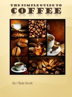 Chris Scott - The Simple Guide To Coffee