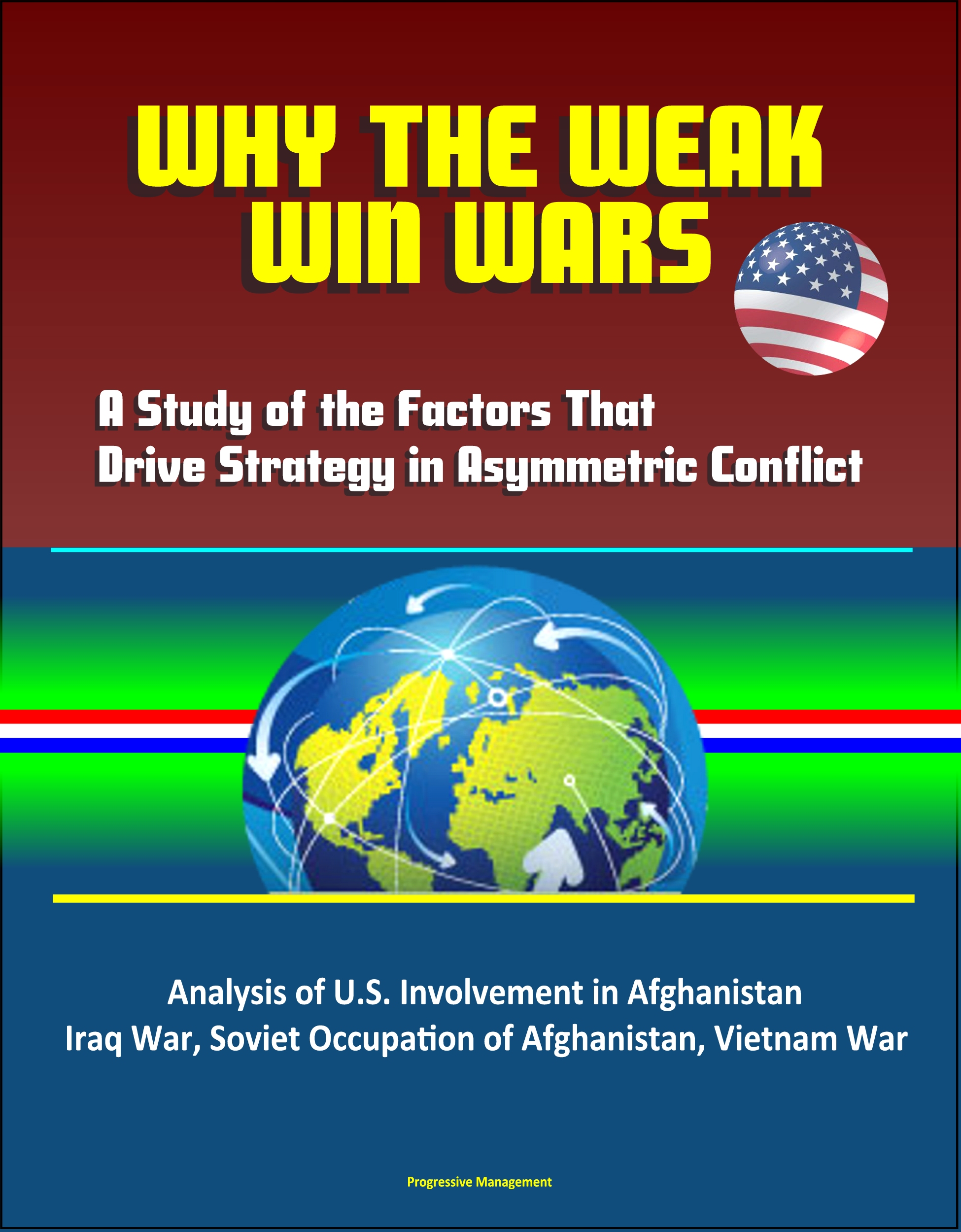 historical examples of asymmetric war The conflicts of the 20th century are being replaced by hybrid wars and asymmetric contests in which there is no clear-cut distinction between.