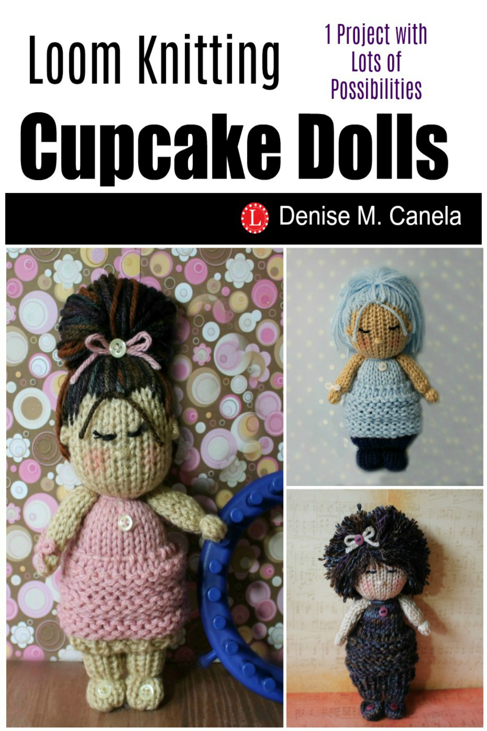 Smashwords Loom Knit Cupcake Dolls A Book By Denise M Canela