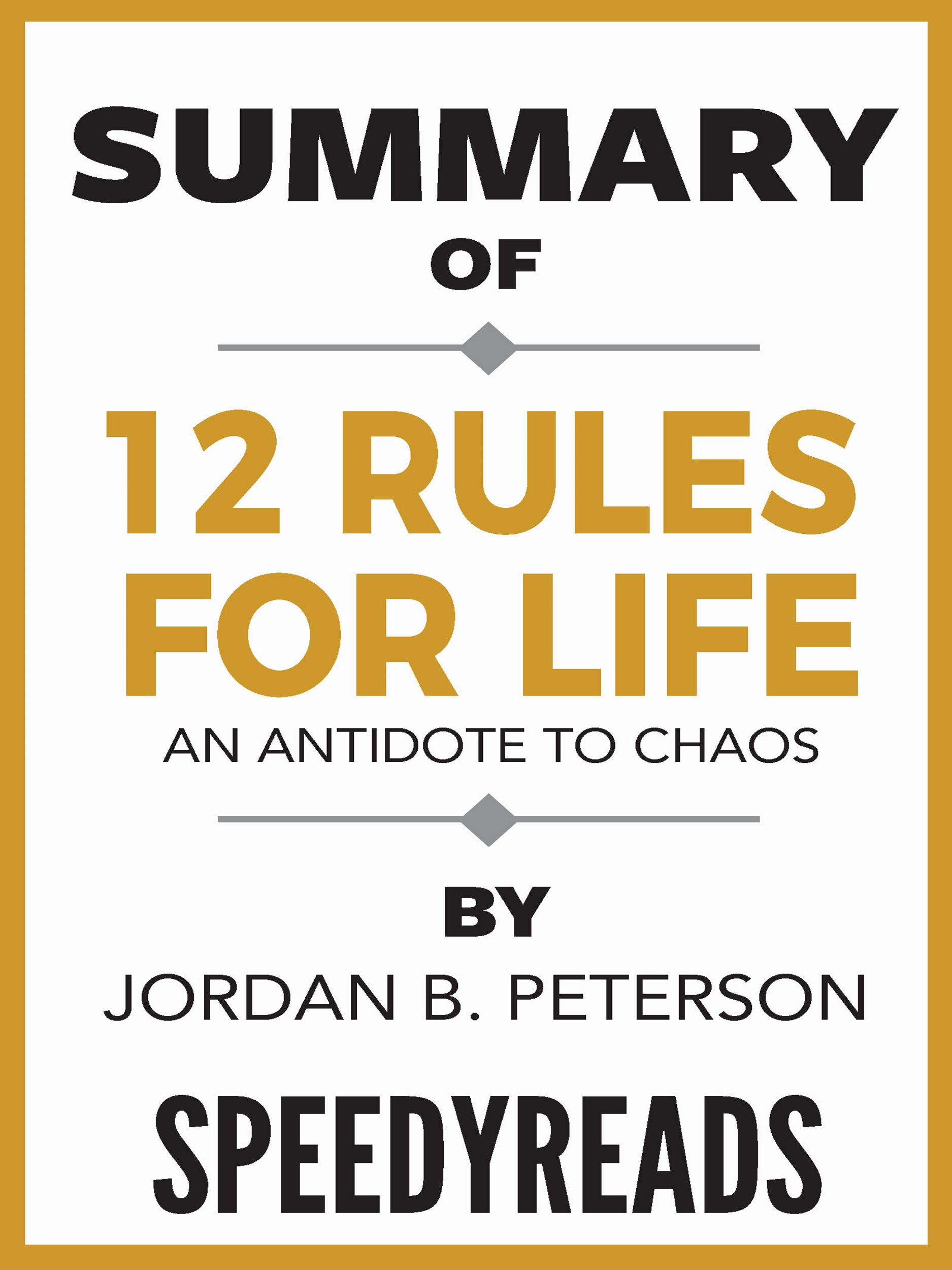 5 Rules Of Home Decor For First Time Buyers: Summary Of 12 Rules For Life: An Antidote To