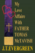 My Love Affaire with Father Tomas McTavish by J.T. Evergreen