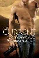 Kindle Alexander - The Current Between Us