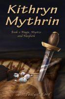 """B. """"Tealya"""" Lord - Kithryn Mythrin Book One: Magic, Mystics, and Mayhem"""