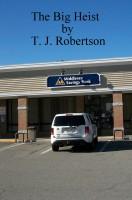 T. J. Robertson - The Big Heist