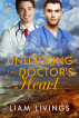 Unlocking the Doctor's Heart by Liam Livings