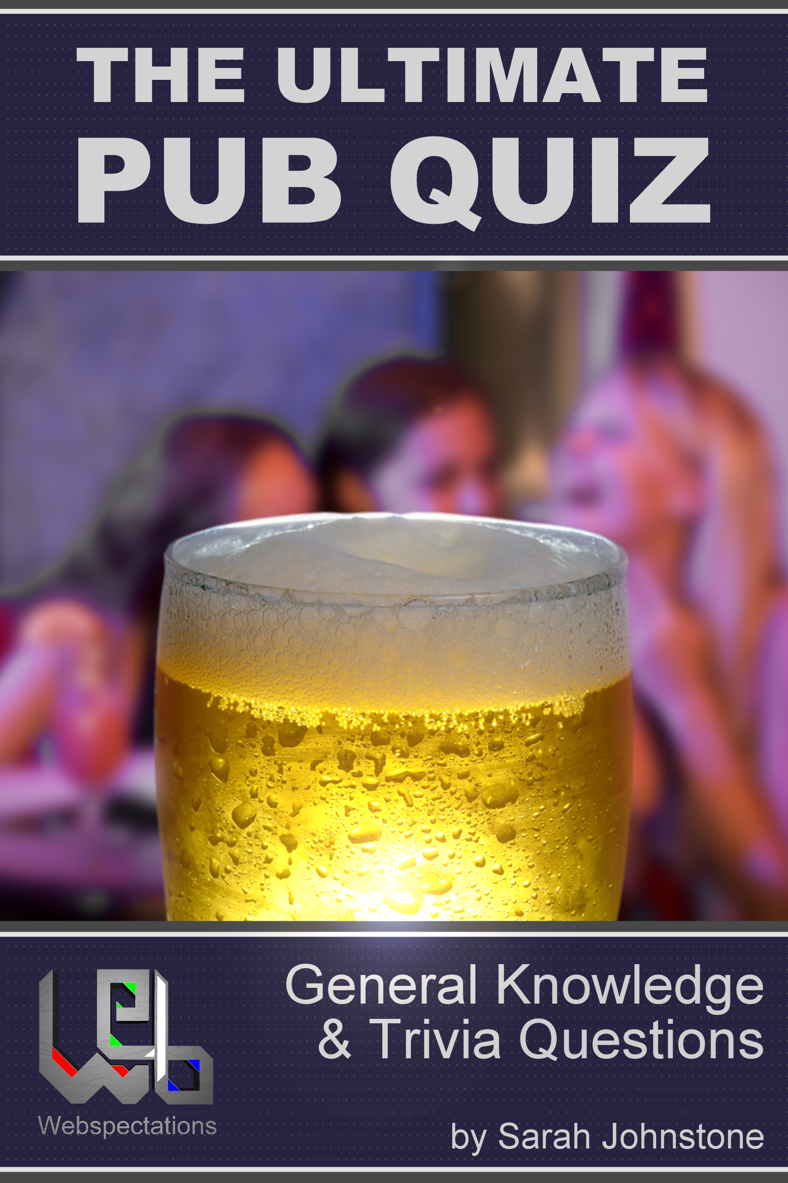 The Ultimate Pub Quiz - General Knowledge and Trivia Questions, an Ebook by  Sarah Johnstone