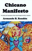 Armando Rendon - Chicano Manifesto