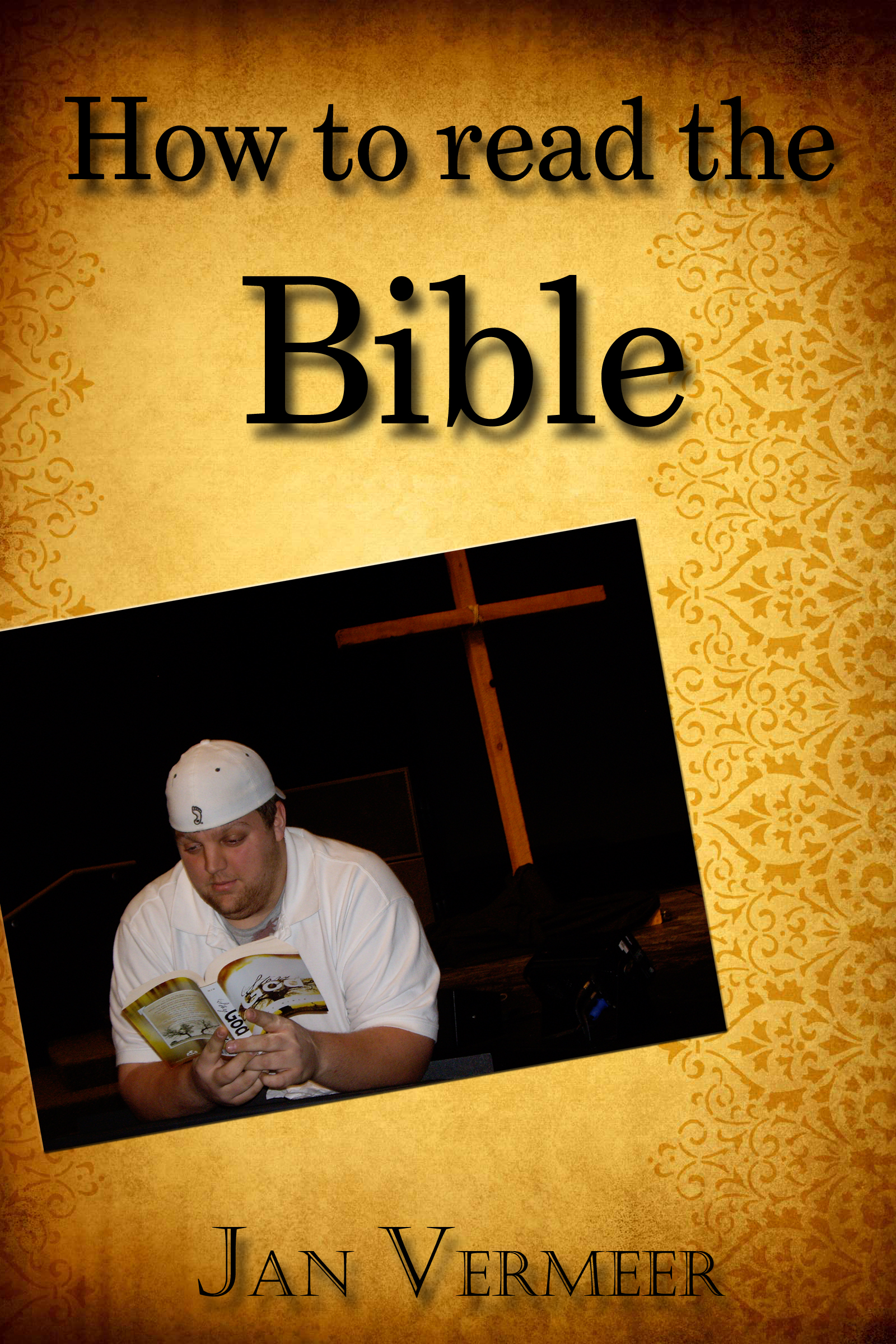 How to Read the Bible, an Ebook by Jan Vermeer