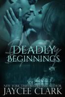 Jaycee Clark - Deadly Beginnings