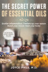 The Secret Power of Essential Oils: Soothe Inflammation, Freshen Up your Space, Boost your Mood and Heal your Body by Dr. Joyce Fung