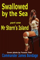 Commander James Bondage - Swallowed by the Sea part one: Mr Stern's Island