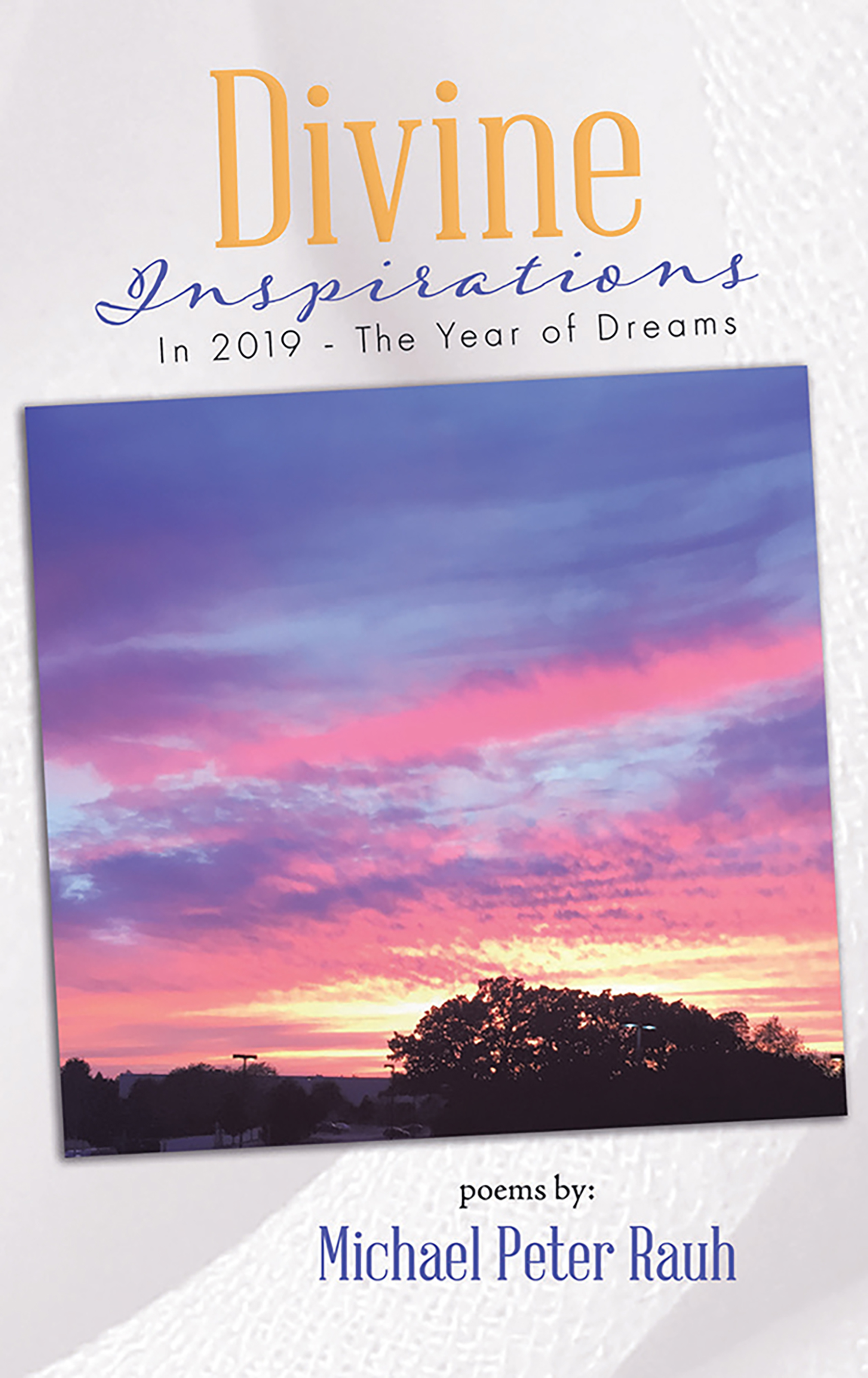 Divine Inspirations in 2019 - the Year of Dreams, an Ebook by Michael Rauh