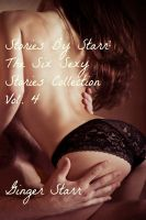 Ginger Starr - Stories By Starr: The Six Sexy Stories Collection, Vol. 4