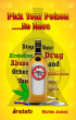 Pick Your Poison...No More: Stop Your Alcoholism, Drug Abuse and Other Addictions You May Have by Instafo & Richie Jones