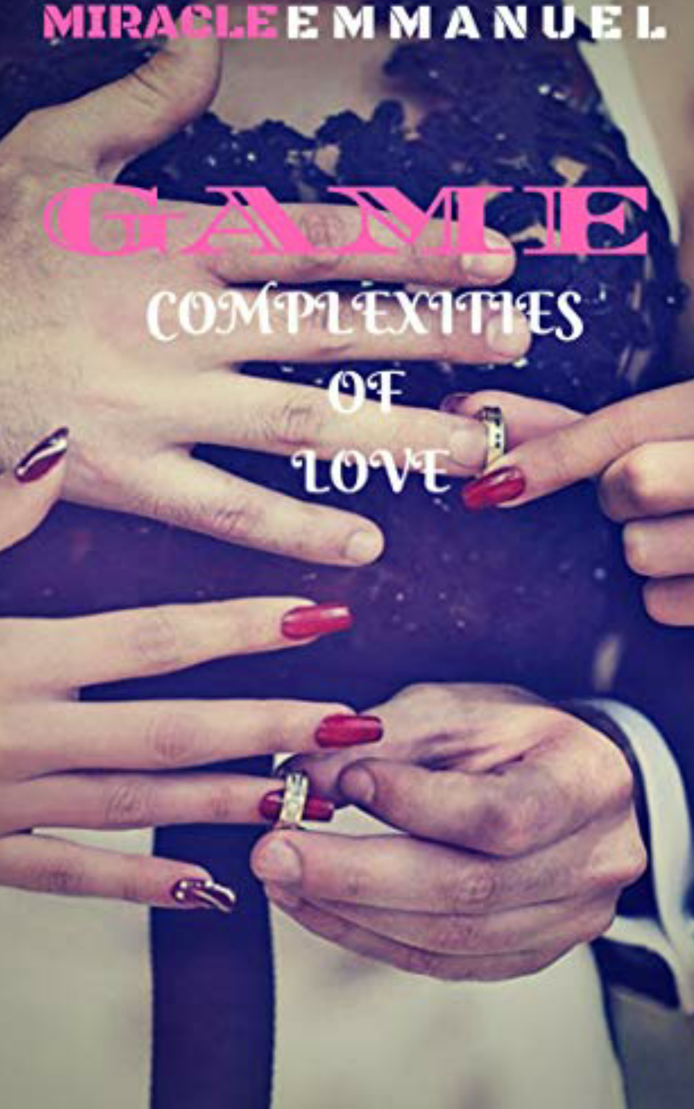 Game Complexities Of Love An Ebook By Miracle Emmanuel