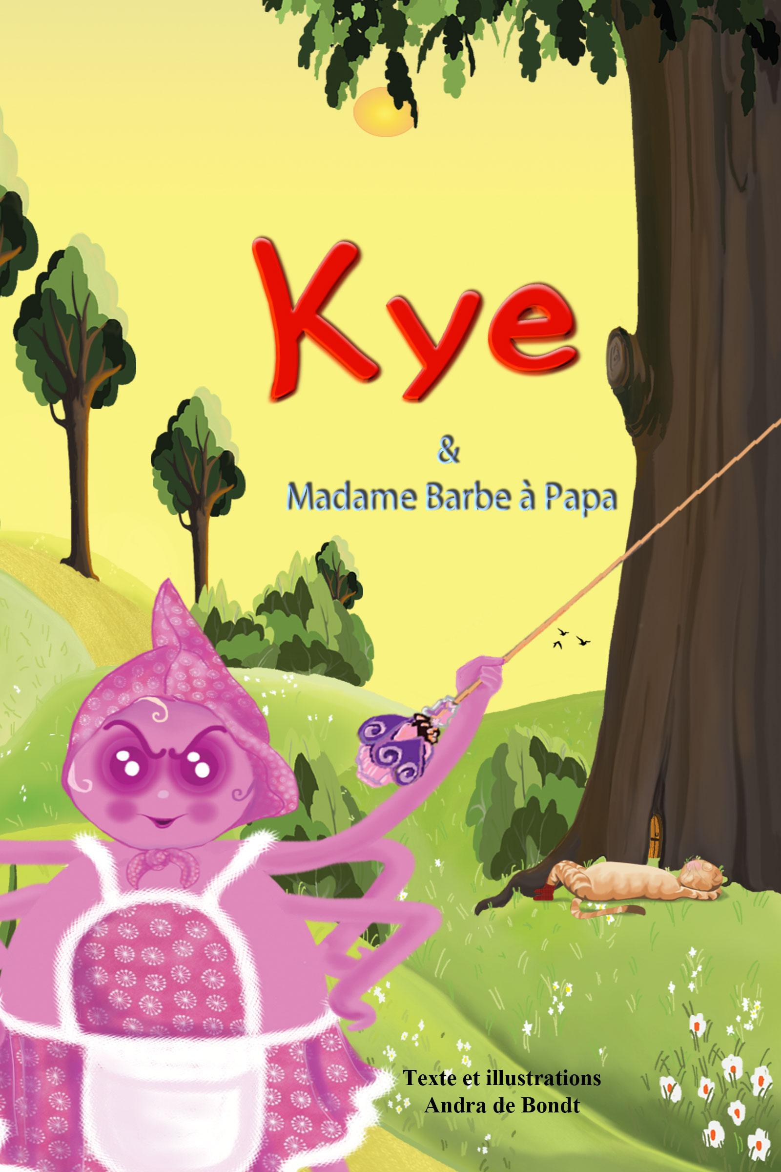Kye Et Mme Barbe à Papa An Ebook By Andra De Bondt