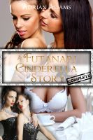 Adrian Adams - A Futanari Cinderella Story: Complete (futa on female, futa on futa)