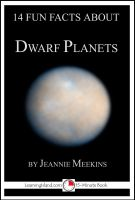 Jeannie Meekins - 14 Fun Facts About Dwarf Planets: A 15-Minute Book