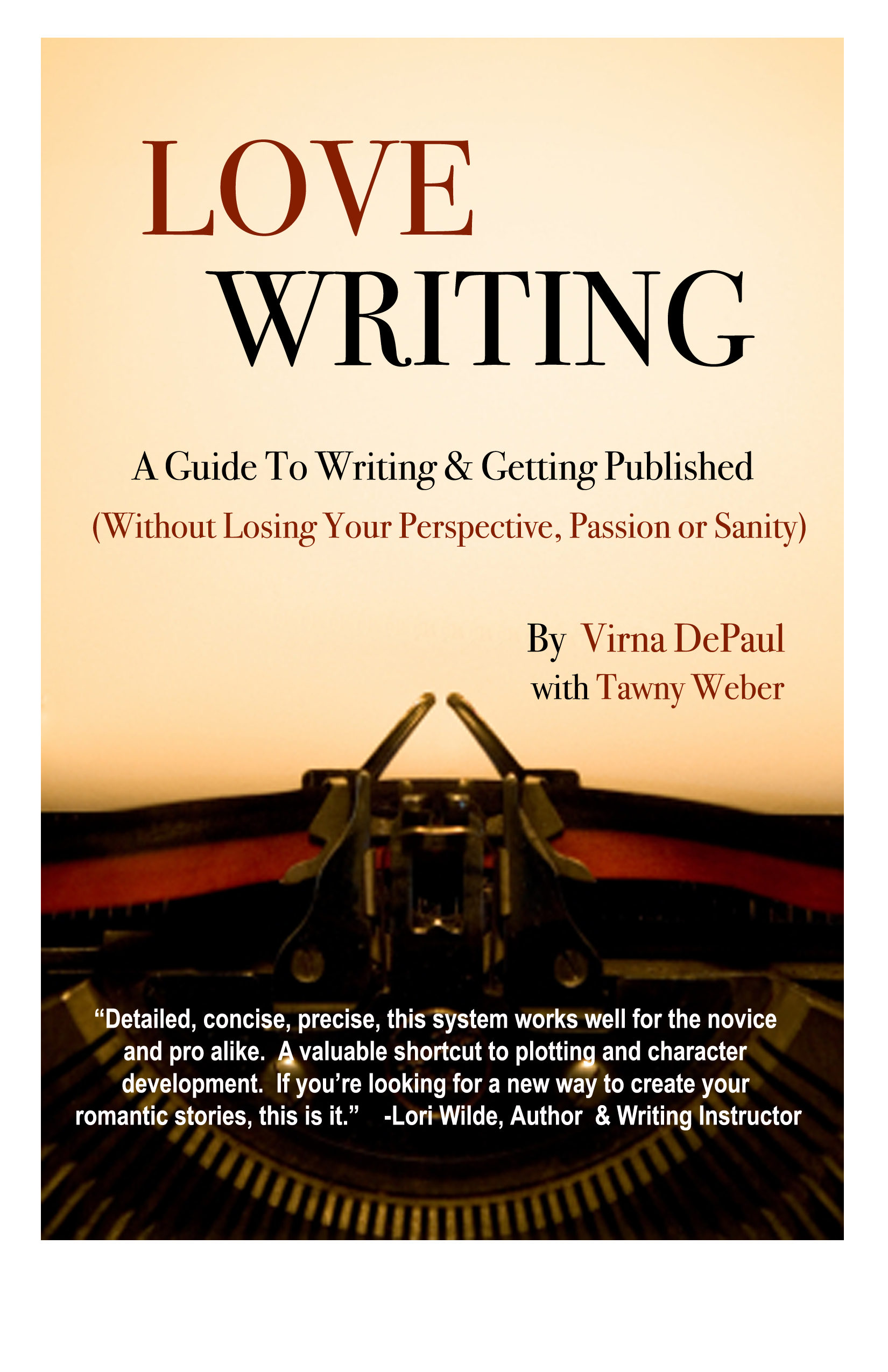 Love Writing: A Guide To Writing & Getting Your Romance Novel Published, an  Ebook by Virna DePaul
