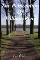Carl Reader - The Persecution of William Penn
