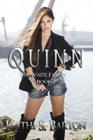 Kathi S Barton - Quinn (The Waite Family Book #2)
