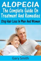 Binders Publishing - Alopecia: The Complete Guide On Treatments and Remedies Stop Hair Loss In Men and Women