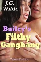 J.C. Wilde - Bailey's Filthy Gangbang: Taboo Erotica