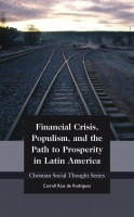 Carroll Ríos de Rodríguez - Financial Crisis, Populism, and the Path to Prosperity in Latin America