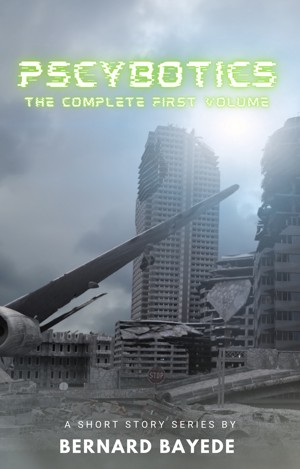 Pscybotics (The Complete First Volume)
