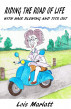 Riding The Road Of Life (With Hair Blowing And Tits Out) by Lois W. Marlatt