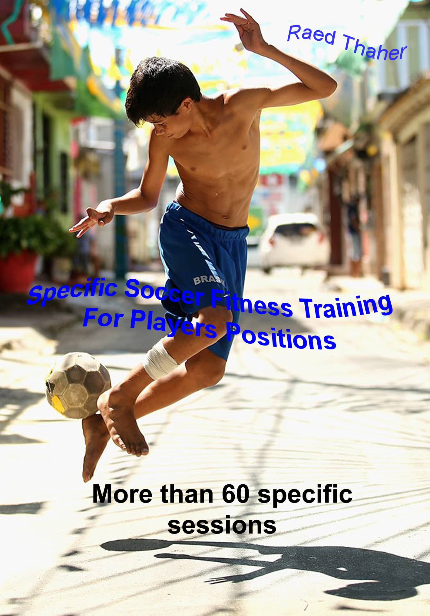 Specific Soccer Fitness Training For Players Positions, an Ebook by Raid  Daher