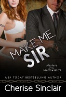 Cherise Sinclair - Make Me, Sir (Masters of the Shadowlands 5)