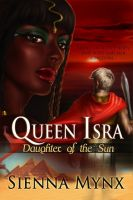 Sienna Mynx - Queen Isra / Daughter of the Sun