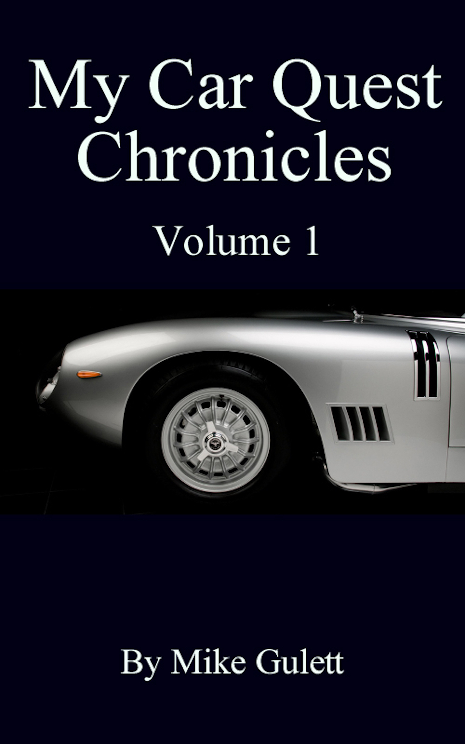My Car Quest Chronicles Volume 1, an Ebook by Mike Gulett