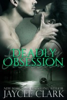 Jaycee Clark - Deadly Obsession