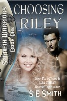 S.E. Smith - Choosing Riley: Sarafin Warriors Book 1