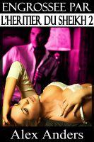 Alex Anders - Engrossée par l'Héritier du Sheikh 2 (BDSM, Mâle dominant Alpha, Histoire érotique de femme soumise)