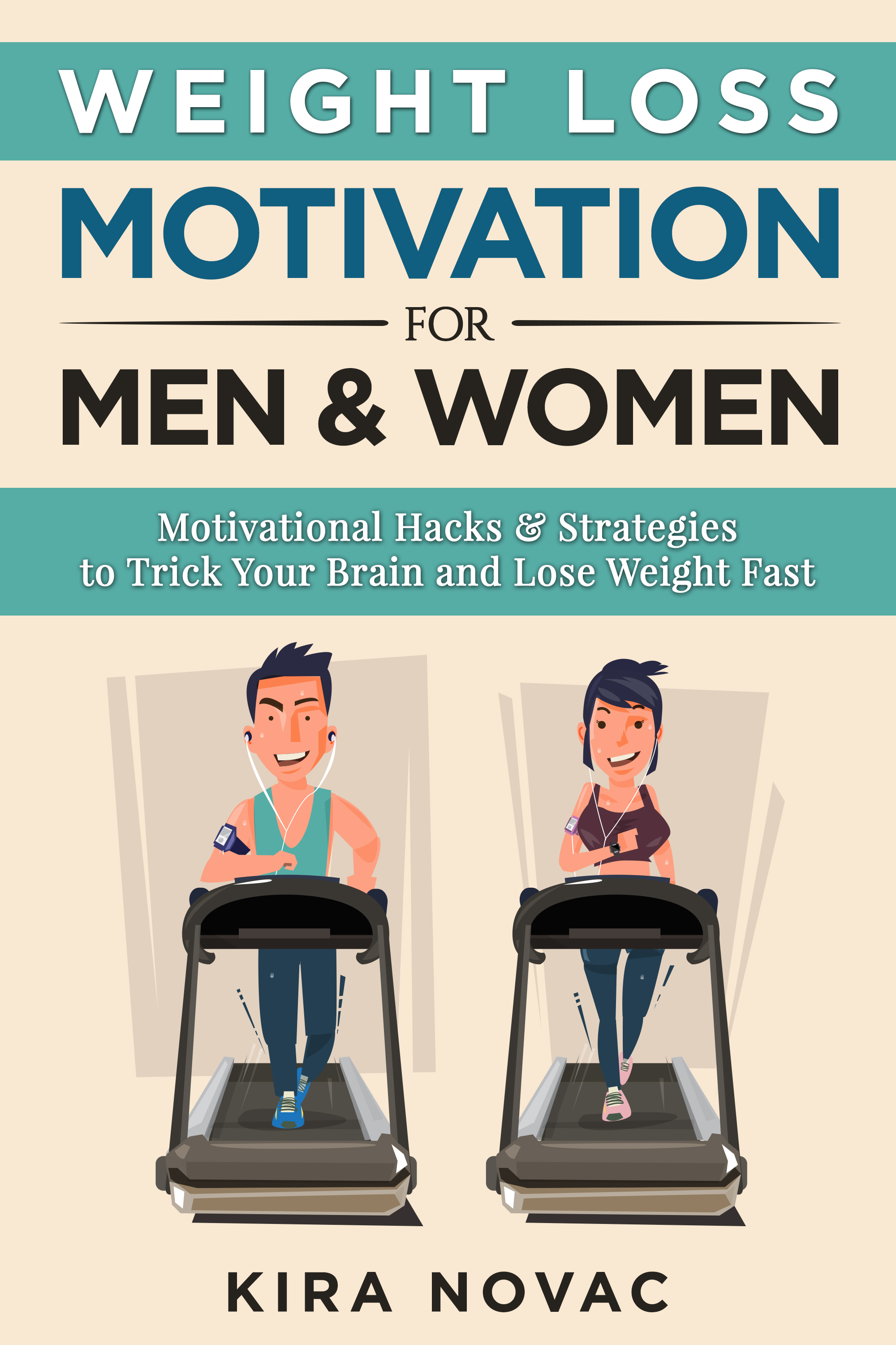 Smashwords weight loss motivation for men and women motivational weight loss motivation for men and women motivational hacks strategies to trick your brain and lose weight fast ccuart Choice Image